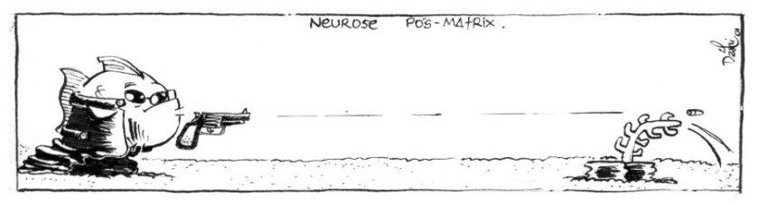 Neuroses.